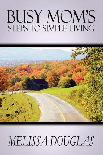 9781451293661: Busy Mom's Steps to Simple Living
