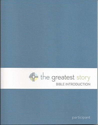 The Greatest Story: Bible Introduction Participant Book: Scott Turnseth