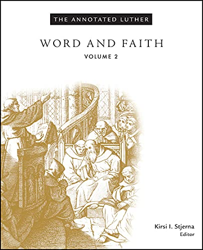9781451462708: The Annotated Luther, Volume 2: Word and Faith