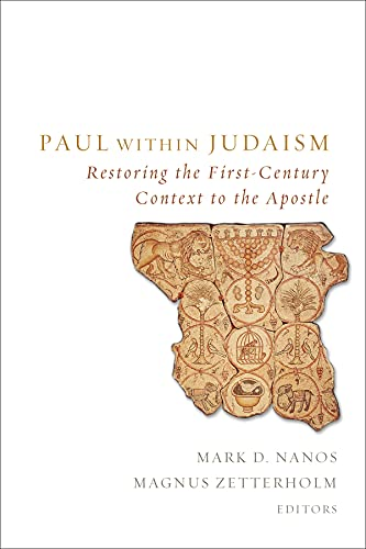 Paul within Judaism: Restoring the First-Century Context to the Apostle: Mark D. Nanos