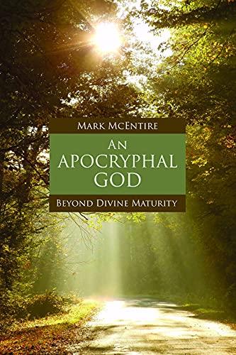 Apocryphal God (Paperback): Mark Mcentire