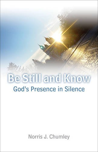 9781451470512: Be Still and Know: God's Presence in Silence