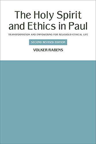 9781451472202: The Holy Spirit and Ethics in Paul: Transformation and Empowering for Religious-Ethical Life (Second Revised Edition)