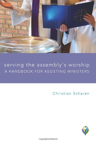 9781451478082: Serving the Assembly's Worship: A Handbook for Assisting Ministers