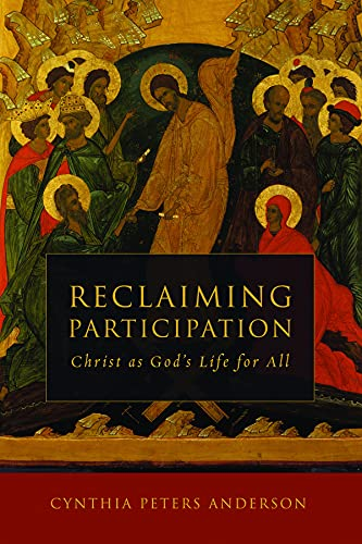 9781451478174: Reclaiming Participation: Christ as God's Life for All