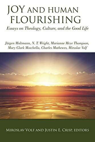 9781451482072: Joy and Human Flourishing: Essays on Theology, Culture and the Good Life