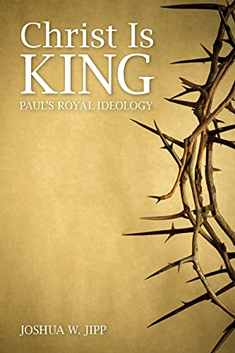 9781451482102: Christ Is King: Paul's Royal Ideology