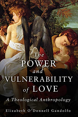 9781451484670: The Power and Vulnerability of Love: A Theological Anthropology