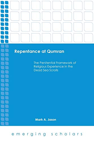9781451485301: Repentance at Qumran: The Penitential Framework of Religious Experience in the Dead Sea Scrolls (Emerging Scholars)