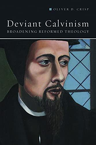 9781451486131: Deviant Calvinism: Broadening Reformed Theology