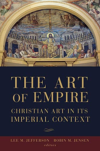 9781451487664: The Art of Empire: Christian Art in Its Imperial Context
