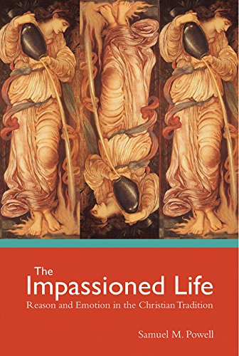 9781451487978: The Impassioned Life: Reason and Emotion in the Christian Tradition