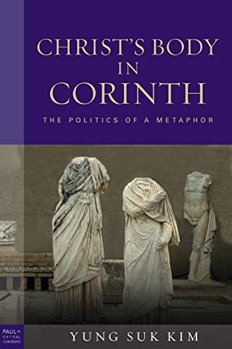 9781451488067: Christ's Body in Corinth: The Politics of a Metaphor (Paul in Critical Contexts)