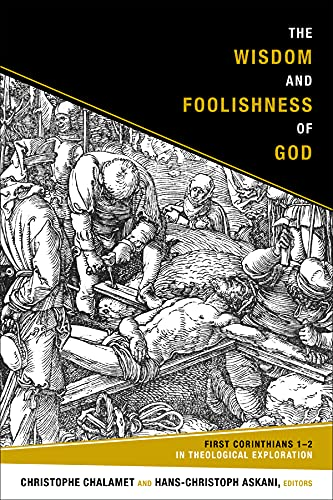 9781451490206: The Wisdom and Foolishness of God: First Corinthians 1-2 in Theological Exploration