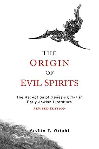 9781451490329: The Origin of Evil Spirits: The Reception of Genesis 6:1-4 in Early Jewish Literature, Revised Edition