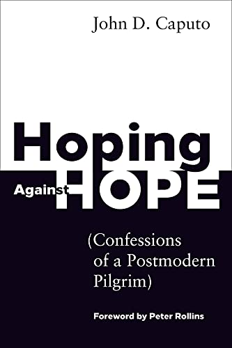 9781451499155: Hoping Against Hope: Confessions of a Postmodern Pilgrim