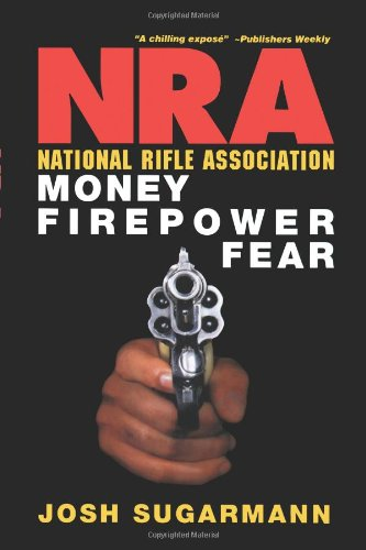9781451500226: National Rifle Association: Money, Firepower & Fear