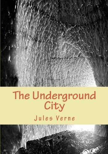 9781451500349: The Underground City: The Child of the Cavern or The Black Indies