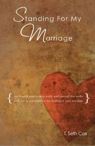 9781451500622: Standing for My Marriage: The 8-Week Step-by-Step Daily Guide & Journal