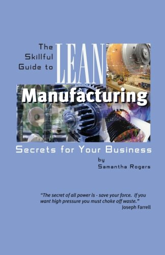 9781451506280: The Skillful Guide to Lean Manufacturing: Secrets for Your Business