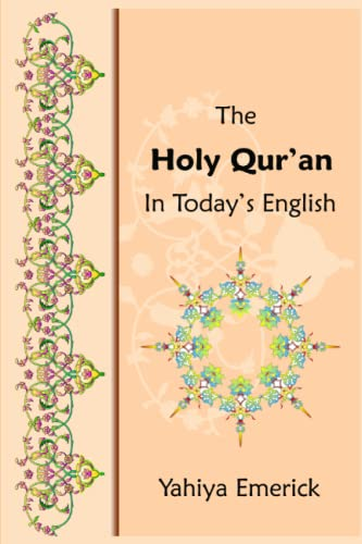 The Holy Qur'an in Today's English: Emerick, Yahiya