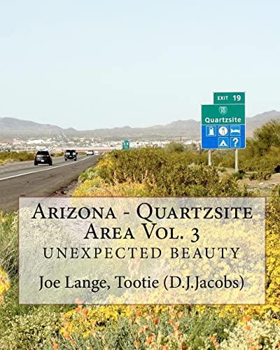 Arizona - Quartzsite Area Vol. 3: Unexpected: Joe Lange, Dorothy