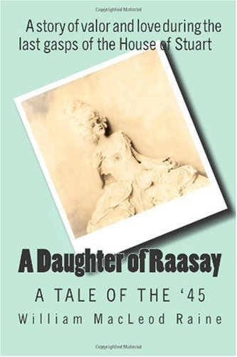 9781451507188: A Daughter of Raasay: A Tale of the '45