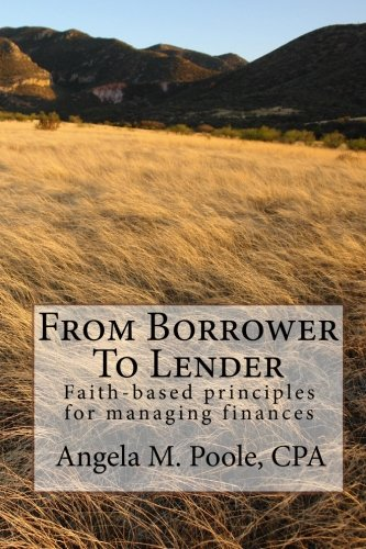 9781451508420: From Borrower To Lender: Faith-based principles for managing finances