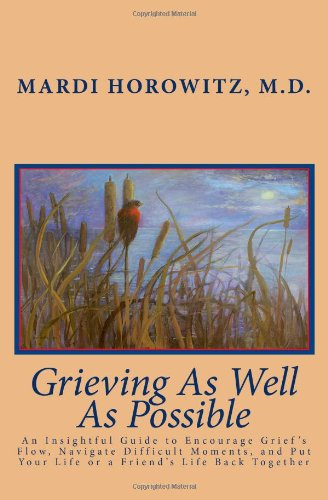 Grieving As Well As Possible: An Insightful Guide to Encourage Grief's Flow, Navigate ...