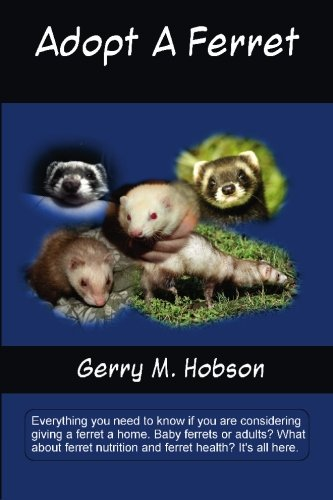9781451508727: Adopt A Ferret: Everything you need to know if you are considering owning a ferret. Baby ferrets or adults? What about ferret nutrition and ferret health? It's all here.