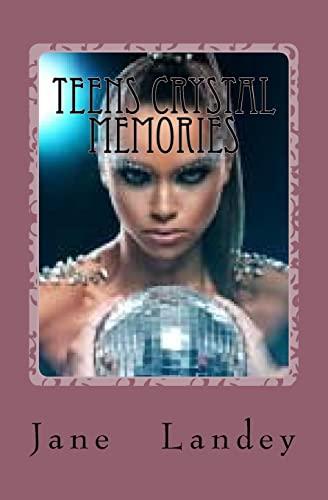 Teens Crystal Memories,: Memories,: Jane Olamide Olubunm Landey