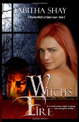 Witch's Fire: Book Five of the Winslow Witches of Salem Series: Shay, Tabitha
