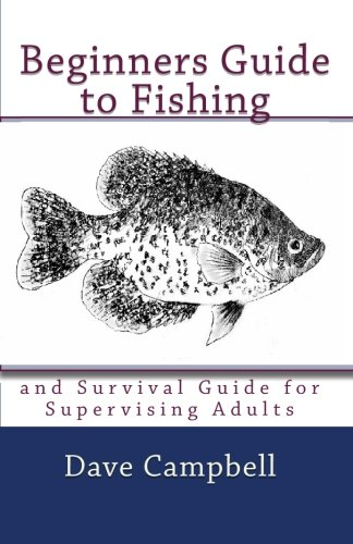 9781451510447: Beginners Guide to Fishing: and Survival Guide for Supervising Adults