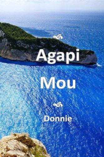 Agapi Mou: (my beloved) (Volume 1): donnie