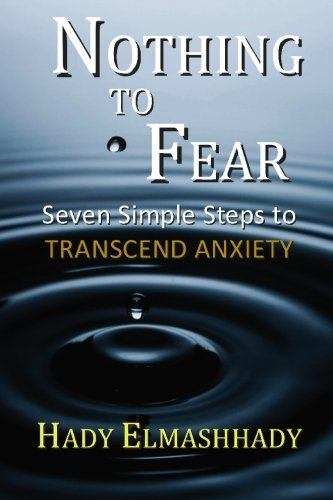 9781451511161: Nothing to Fear: Seven Simple Steps to Transcend Anxiety