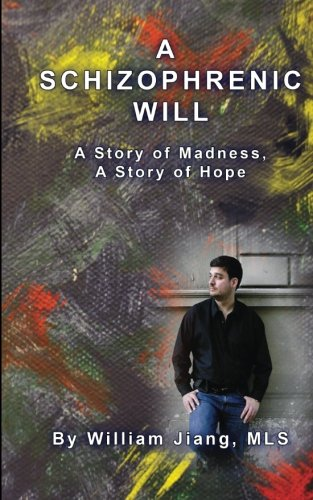 9781451512243: A Schizophrenic Will: A Story of Madness, A Story of Hope