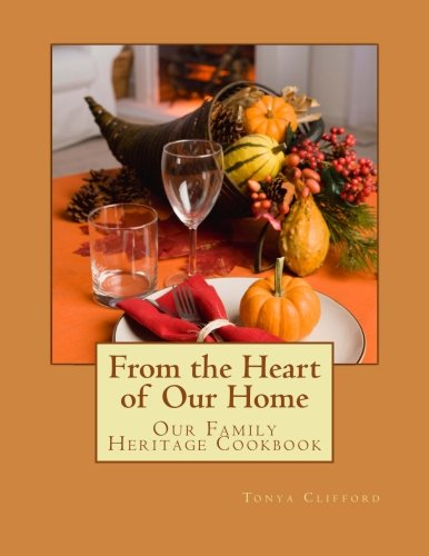 9781451512663: From the Heart of Our Home: Our Family Heritage Cookbook