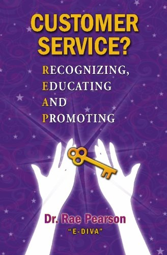 9781451513721: Customer Service? Recognizing, Educating and Promoting: Dr. Rae Pearson