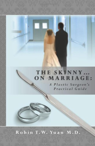 9781451513851: The Skinny on Marriage: A Plastic Surgeon's Practical Guide