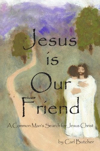 9781451514063: Jesus is our Friend: A Common Man's Search for Jesus Christ