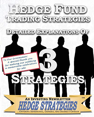 9781451514995: Hedge Fund Trading Strategies Detailed Explanations Of 3 Strategies