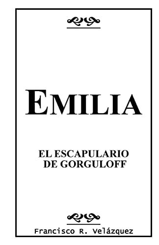 9781451515022: Emilia: El Escapulario De Gorguloff