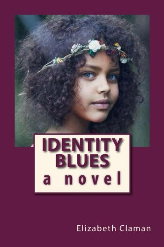 Identity Blues: A Novel: Claman, Elizabeth