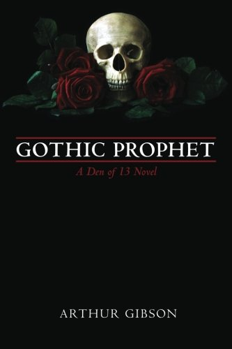 9781451517248: Gothic Prophet: A Den of 13 Novel