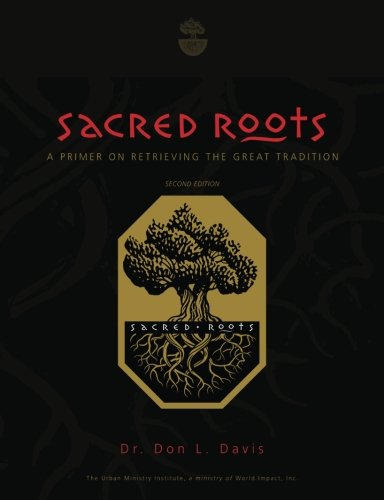9781451520484: Sacred Roots: A Primer on Retrieving the Great Tradition