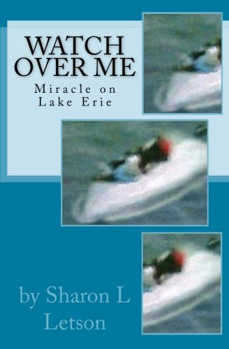 Watch Over Me: Miracle on Lake Erie: Letson, Sharon; Whittaker,