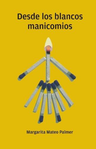 9781451521689: Desde los blancos manicomios (Spanish Edition)
