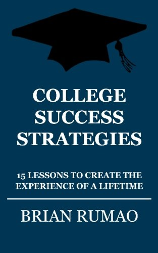 9781451522044: College Success Strategies: 15 Lessons to Create the Experience of a Lifetime