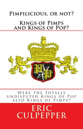 9781451522761: Pimpilicious, or not? Kings of Pimps and Kings of Pop?: Were the totally undisputed Kings of Pop also Kings of Pimps?