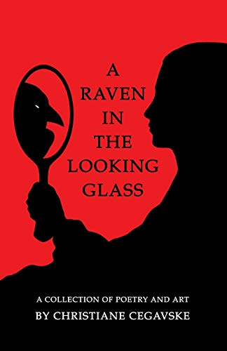 9781451525205: A Raven in the Looking Glass: A Collection of Poetry and Art